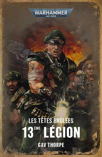Les Têtes Brûlées: 13ème Légion de Gav Thorpe Les-te10
