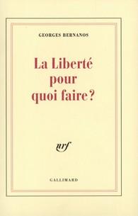 La liberté pour quoi faire? de Bernanos Produc10