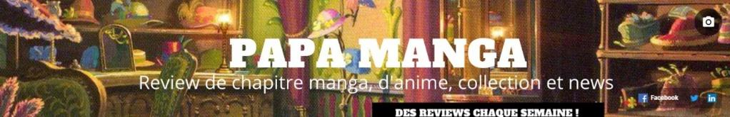 [CHAÎNE] PAPA MANGA - Critique manga, animation, achat manga, jeux vidéos... Papa_m10