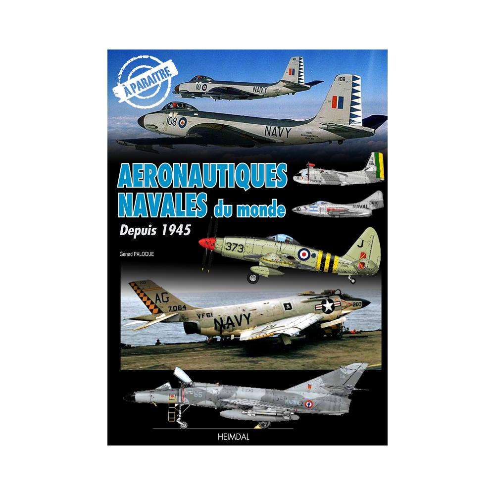 Aéronautiques navales du monde - Editions Heimdal Aerona10