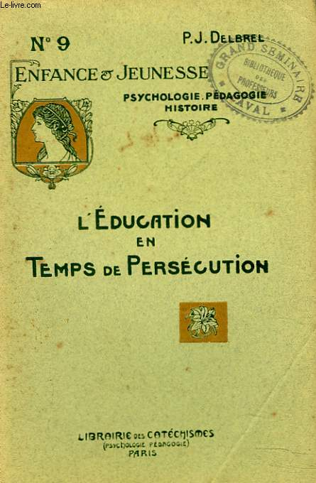 L'Éducation en Temps de Persécution - 1909. R2601210