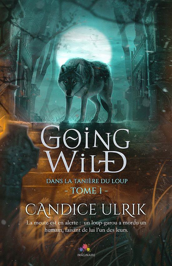 ULRICK Candice - GOING WILDE - Tome 1 - Dans la tanière du loup 33824410