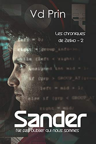 PRIN V.D - Les chroniques de Zelko tome 2: Sander, ne pas oublier qui nous sommes Zelko10
