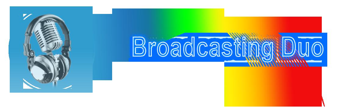 Broadcasting Duo