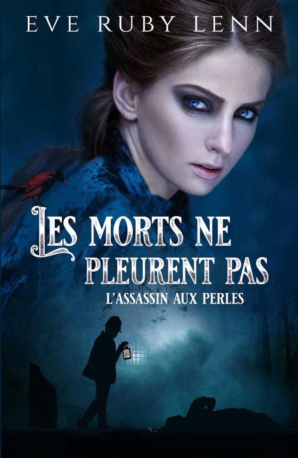 LENN Eve Ruby - LES MORTS NE PLEURENT PAS - Tome 1 : L'assassin aux perles 100_le10