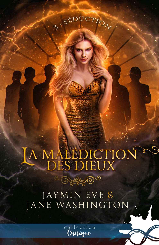 JAYMIN EVE - LA MALEDICTION DES DIEUX - Tome 3 : Séduction 131_la13