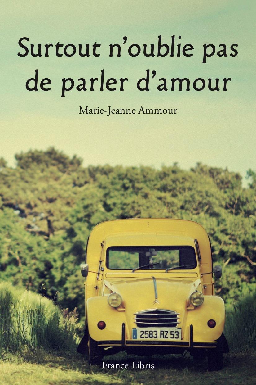 AMMOUR Marie-Jeanne - Surtout n'oublie pas de parler d'amour Marie_10