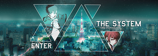 ENTER THE SYSTEM - Forum rp Psycho-Pass Image_16