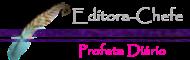 Profeta Diário - Editora-Chefe