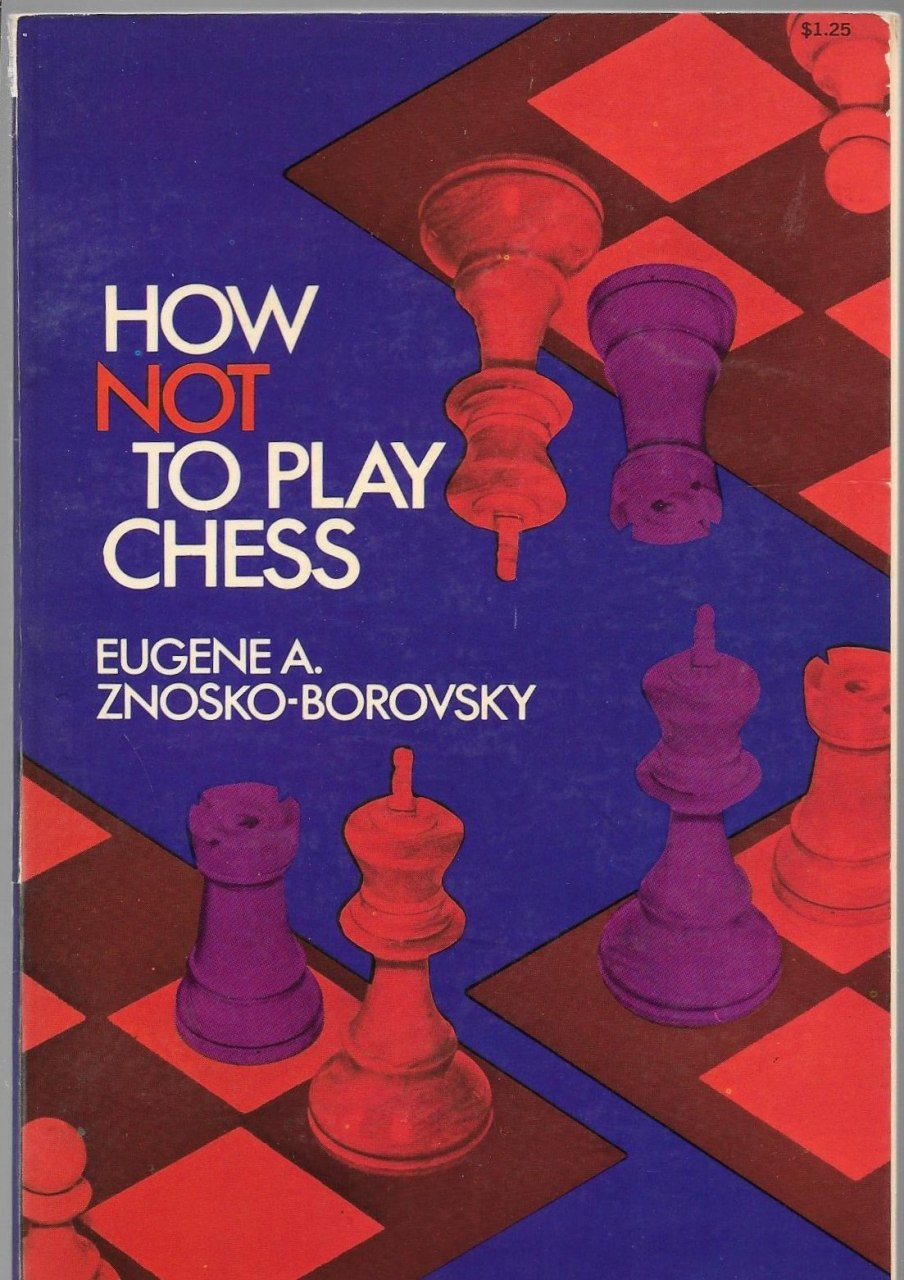 How Not to Play Chess  Book by Eugene Znosko-Borovsky Img_2026