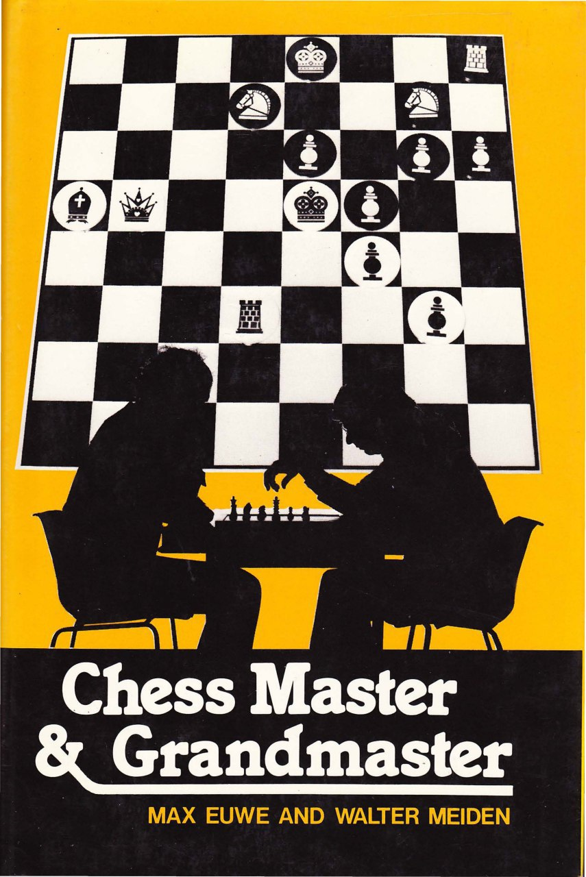 Chess Master and Grandmaster  Book by Max Euwe and Walter Mei Img_2028