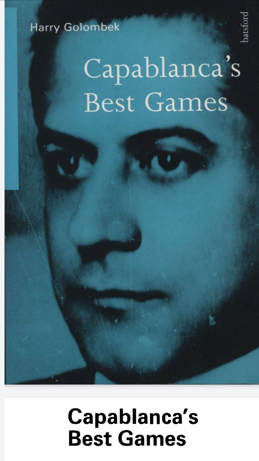 Capablanca's 100 Best Games of Chess by Harry Golombek Screen18