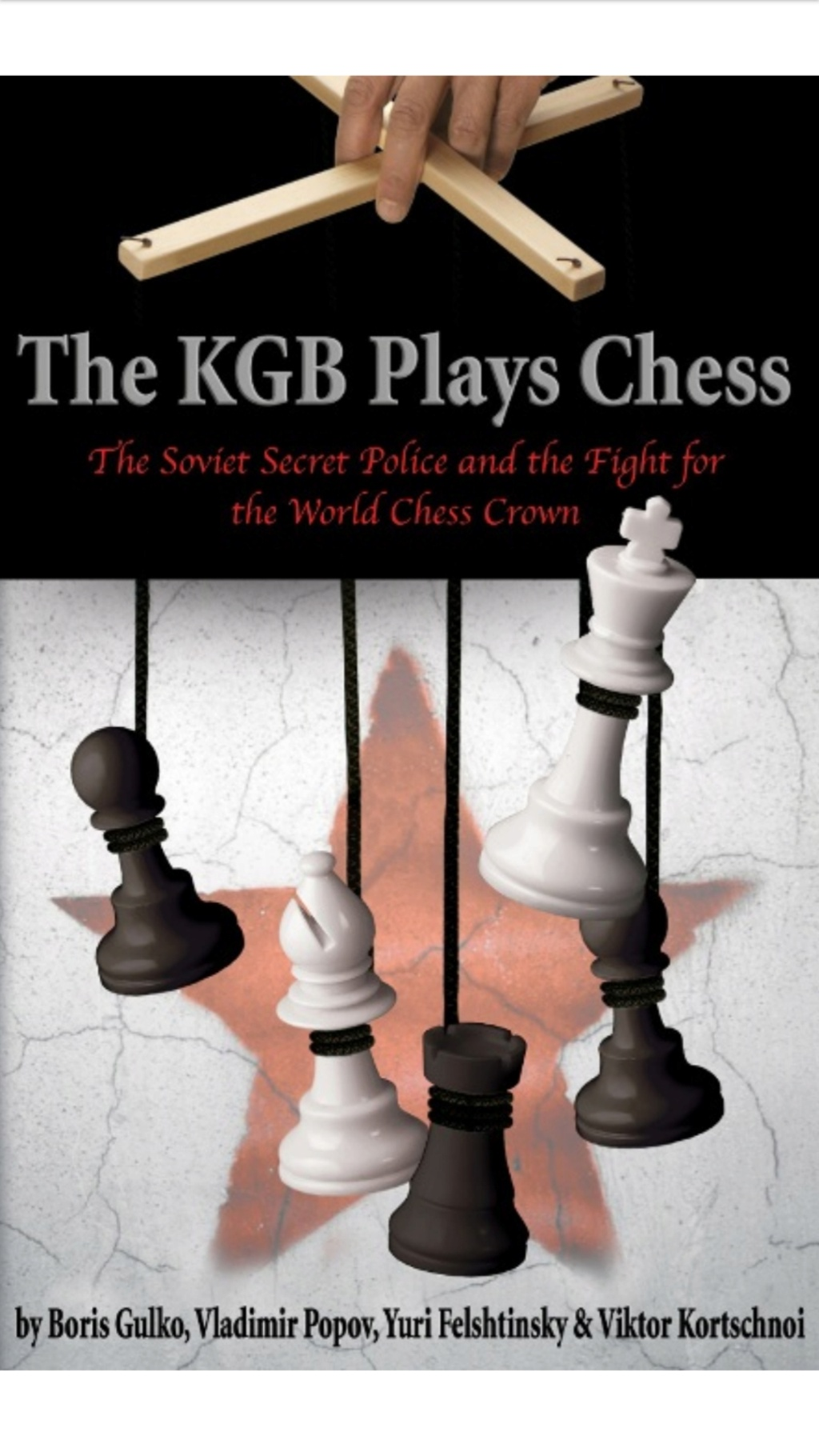 The KGB Plays Chess: The Soviet Secret Police and the Fight  Screen19