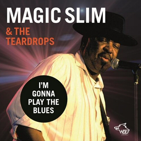 Magic Slim & The Teardrops – I'm gonna play the blues (2019) Ms10