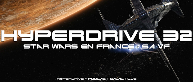Hyperdrive épisode 32 - Star Wars en France partie 2 : La VF Visuel10