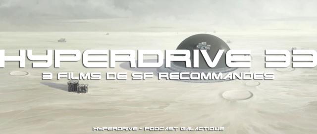 Hyperdrive épisode 33 : 3 films de SF à (re)voir ! Visuel11