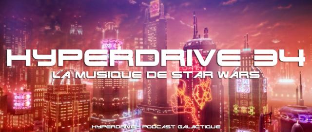 Hyperdrive épisode 34 : La musique de Star Wars Visuel12