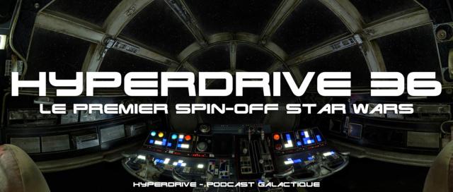 Hyperdrive épisode 36 : Le premier spin-off Star Wars ? Visuel14