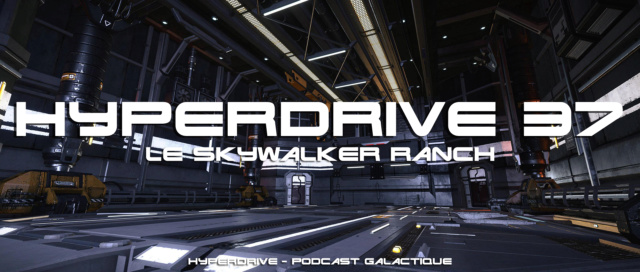 Hyperdrive épisode 37 : Le Skywalker Ranch Visuel15