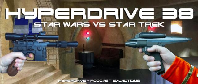 Hyperdrive épisode 38 - Star Wars vs Star Trek !  Visuel16