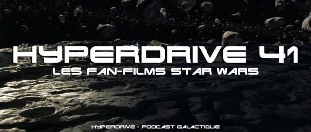 Hyperdrive épisode 41 : Les Fan-Films Star Wars ! Visuel19