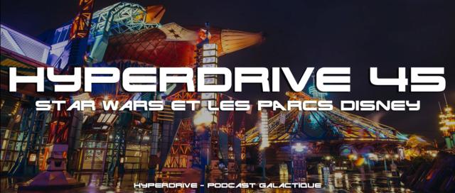 Hyperdrive épisode 45 : Star Wars et les parcs Disney Visuel22