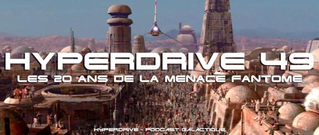Hyperdrive épisode 49 - Les 20 ans de La Menace Fantôme  Visuel26
