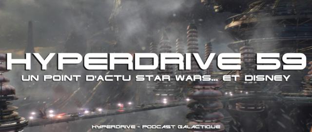 Hyperdrive épisode 59 : Un point d'actu Star Wars & Disney Visuel38