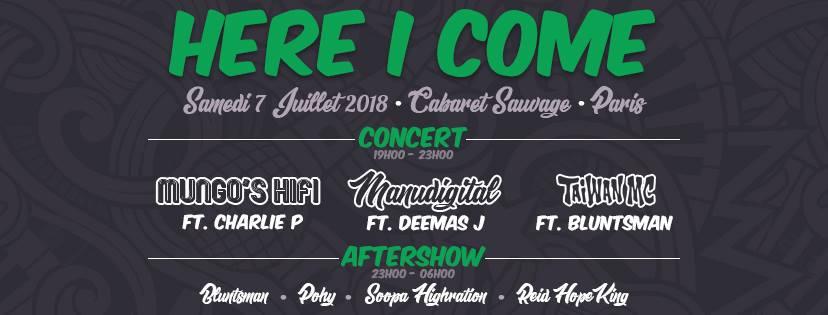 HERE I COME: Manudigital, Mungo's HiFi, Taiwan MC, Charlie P   Le 07 juillet 2018 à Paris – Cabaret Sauvage 27973810