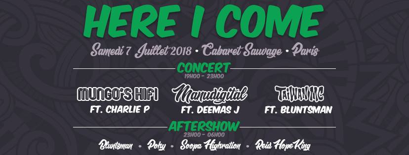HERE I COME: Manudigital, Mungo's HiFi, Taiwan MC, Charlie P   Le 07 juillet 2018 à Paris – Cabaret Sauvage 27973815