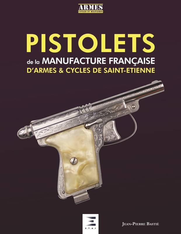 PISTOLETS de la MANUFACTURE D'ARMES ET CYCLES DE St ETIENNE Livre_10