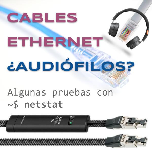 Cables ethernet audiófilos: un experimento casero Cables10