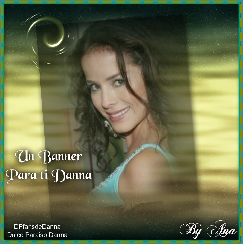 Un banners para la más hermosa..siempre tú Danna García.. - Página 27 Banewe10