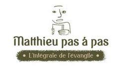 """Evangile de Matthieu pas à pas par """"RETRAITE DANS LA VILLE"""" - Page 7 A11"""