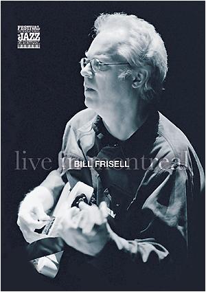 Bill Frisell : DVD Live Montréal Montre10