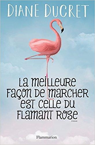 La meilleure façon de marcher est celle du flamant rose - Diane Ducret  419ovq10