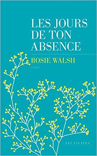 Les jours de ton absence Broché - Rosie WALSH  51pnbu10