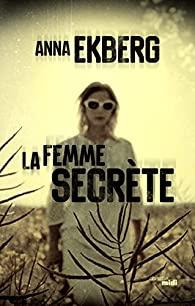 [Ekberg, Anna] La femme secrète 51trw010