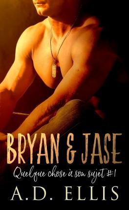 Quelque chose à son sujet - Tome 1 : Bryan & Jase de A. D. Ellis Quelqu10