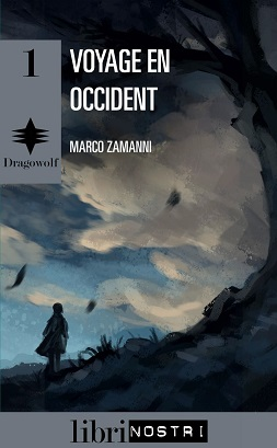 Dragowolf - tome 1: Voyage en occident Cover_10