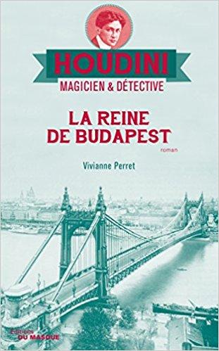 [Perret, Vivianne] Houdini, magicien et détective - tome 3 : La reine de Budapest La_rei11