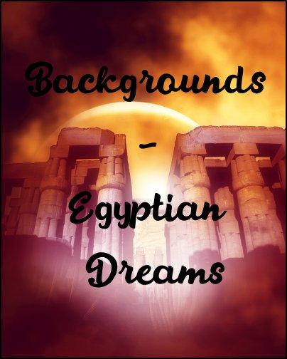 +。★。+ Backgrounds - Egyptian Dreams +。★。+ Backgr14