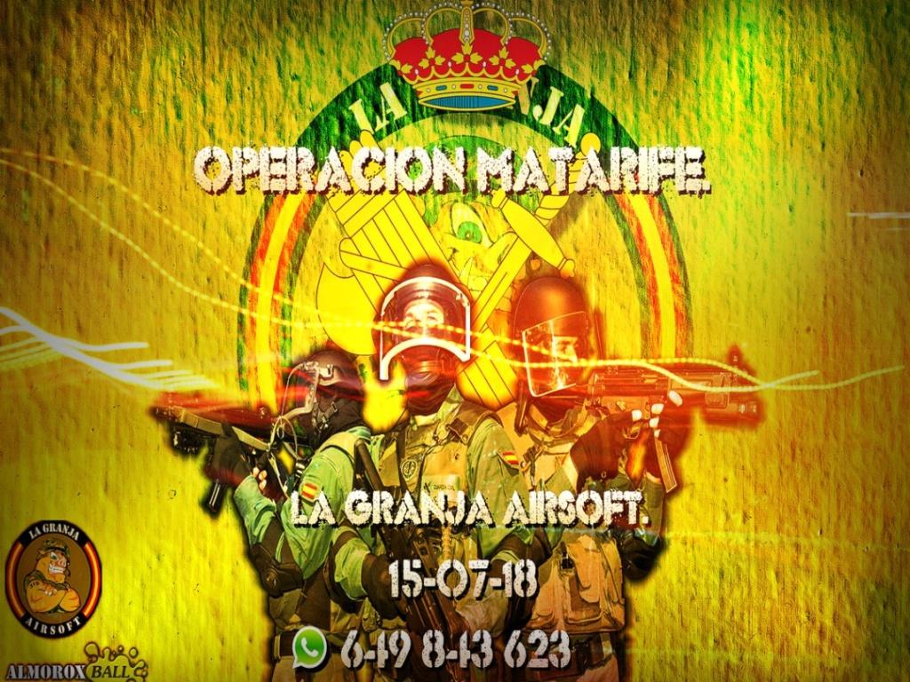 OPERACIÓN MATARIFE. 15-07-18. LA GRANJA AIRSOFT. Operac11