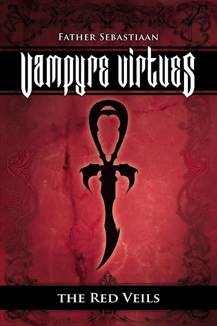 "Father Sebastiaan  ""The Vampire Virtues - The Red Veils""  Coverh10"
