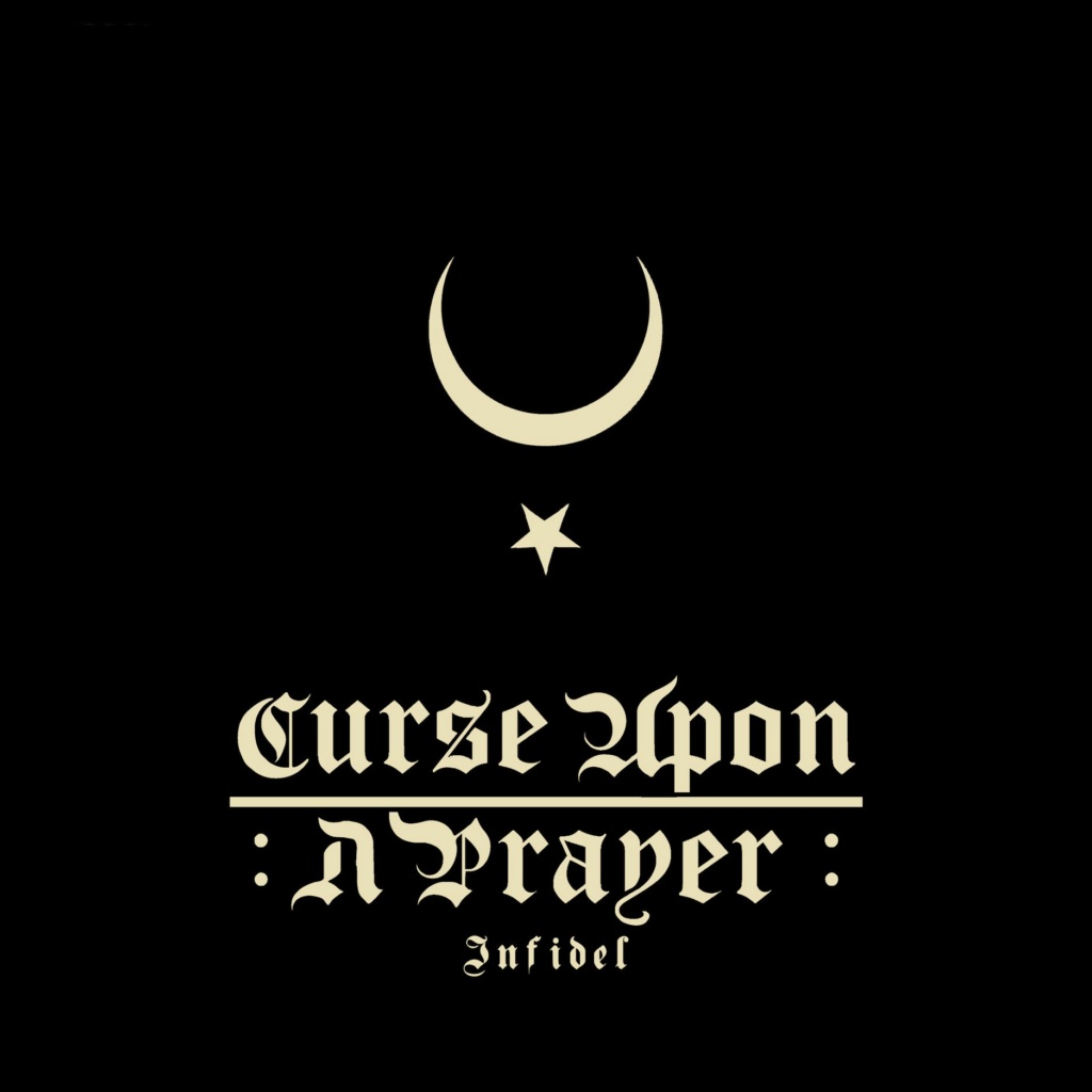 "CURSE UPON A PRAYER - L'album ""Infidel"" sorti le 10/04/2020 909710"