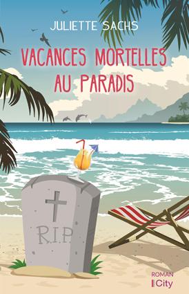 Vacances mortelles au paradis de Juliette Sachs  97828210