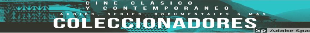 Coleccionadores: El hogar de todos los cinéfilos - Portal Logo10