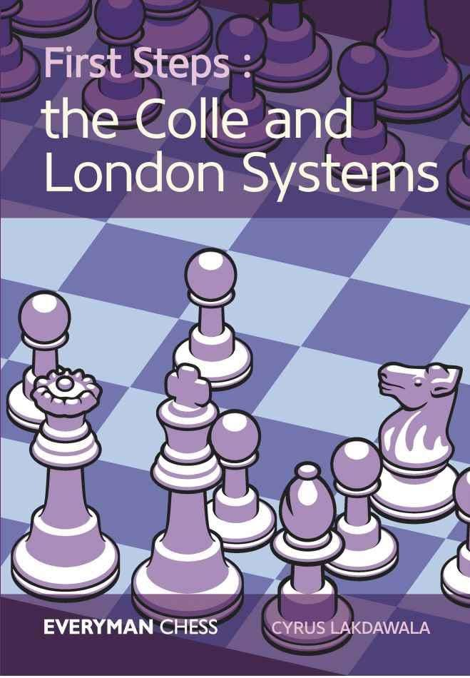 Cyrus Lakdawala_First Steps _Colle & London Systems PDF+PGN 1st10
