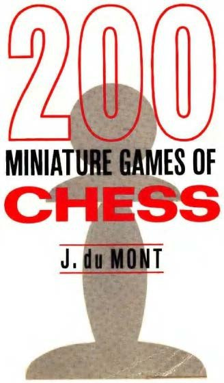 Julius du Mont_200 Miniature Games of Chess PDF+PGN+CBV 200_du10