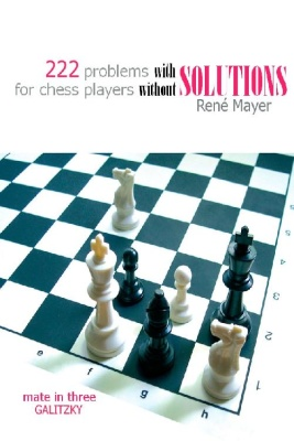 Mayer Rene_222 problems with solutions for chess players without solutions 22210